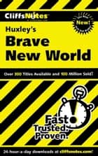 CliffsNotes on Huxley's Brave New World ebook by Regina Higgins,Charles Higgins