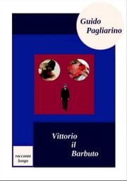 Vittorio il Barbuto ebook by Guido Pagliarino