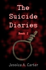 The Suicide Diaries (Book 2) ebook by Jessica Carter