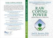 Raw Coping Power: From Stress to Thriving - (in life and business) ebook by Joel B. Bennett