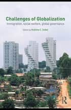 Challenges of Globalization - Immigration, Social Welfare, Global Governance ebook by Andrew Sobel