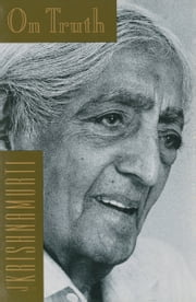 On Truth ebook by Jiddu Krishnamurti