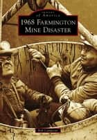 1968 Farmington Mine Disaster ebook by Bob Campione