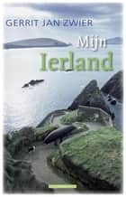 Mijn Ierland eBook by Gerrit Jan Zwier