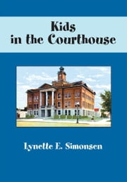 Kids in the Courthouse ebook by Lynette Simonsen
