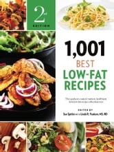 1,001 Best Low-Fat Recipes - The Quickest, Easiest, Tastiest, Healthiest, Best Low-Fat Recipe Collection Ever ebook by