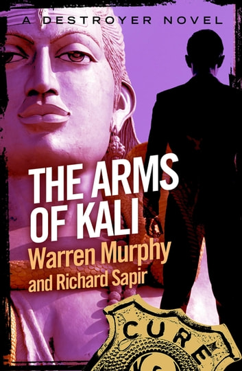 The Arms of Kali - Number 59 in Series ebook by Richard Sapir,Warren Murphy