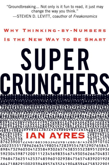 Super crunchers ebook by ian ayres 9780553904130 rakuten kobo super crunchers why thinking by numbers is the new way to be smart fandeluxe Images