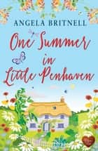 One Summer in Little Penhaven ebook by Angela Britnell