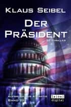 Der Präsident - SF-Thriller ebook by Klaus Seibel