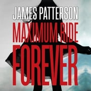 School's Out--Forever - A Maximum Ride Novel audiobook by James Patterson