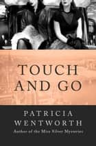 Touch and Go ebook by Patricia Wentworth