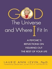 God, the Universe, and Where I Fit In ebook by Laurie Ann Levin