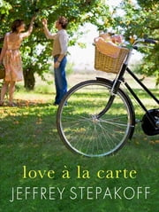Love a la Carte ebook by Jeffrey Stepakoff
