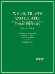 Trusts and Estates, Including Taxation and Future Interests, 4th (Hornbook Series) ebook by William McGovern Jr,Sheldon Kurtz,David English