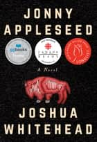 Jonny Appleseed ebook by Joshua Whitehead