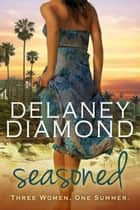 Seasoned ebook by Delaney Diamond