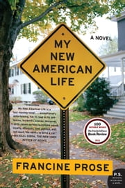 My New American Life - A Novel ebook by Francine Prose