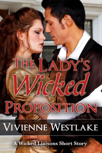 The Lady's Wicked Proposition - Short Story ebook by Vivienne Westlake