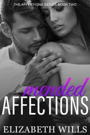 Mended Affections - The Affections Series, #2 ebook by Elizabeth Wills