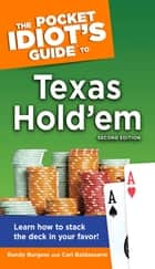 The Pocket Idiot's Guide to Texas Hold'em, 2nd Edition ebook by Carl Baldassarre,Randy Burgess