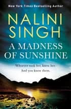 A Madness of Sunshine ebook by Nalini Singh