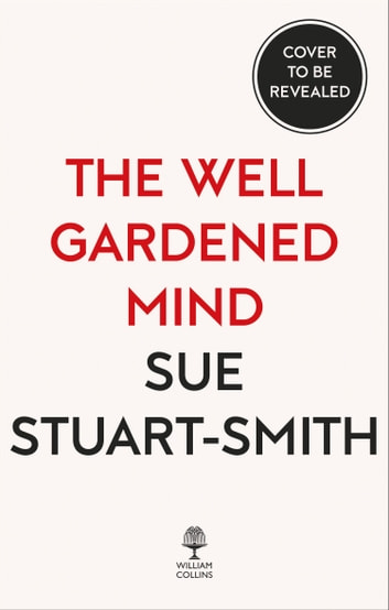 The Well Gardened Mind ebook by Sue Stuart-Smith