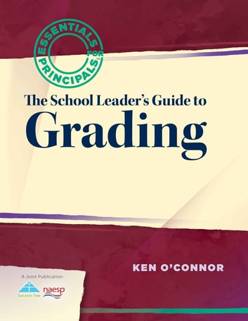 The School Leader's Guide to Grading ebook by Ken O'Connor