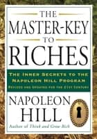 The Master-Key to Riches ebook by Napoleon Hill
