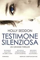 Testimone silenziosa ebook by Holly Seddon