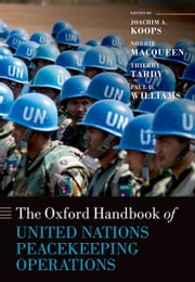 The Oxford Handbook of United Nations Peacekeeping Operations ebook by Joachim Koops,Norrie MacQueen,Thierry Tardy,Williams