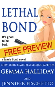 Lethal Bond (FREE preview of the first 11 chapters) - Preview of Jamie Bond book #3 ebook by Gemma Halliday,Jennifer Fischetto