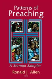 Patterns of Preaching - A Sermon Sampler ebook by Dr. Ronald J. Allen