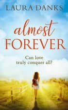 Almost Forever ebook by Laura Danks
