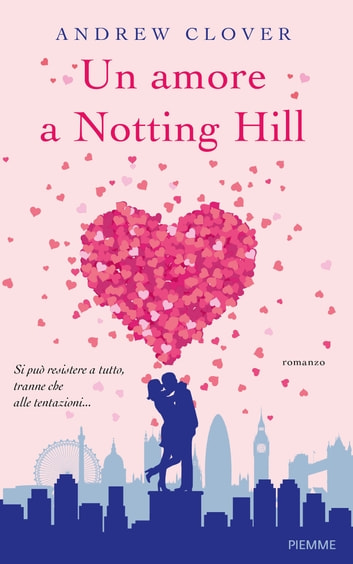 Un amore a Notting Hill eBook by Andrew Clover