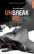 Unbreak Me T02 Si seulement... (Français) ebook by Lexi Ryan,Marie-christine Tricottet