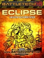 BattleTech: Eclipse ebook by Jason Schmetzer