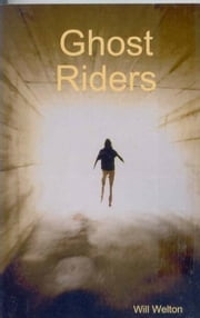 Ghost Riders ebook by Will Welton