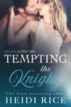 Tempting the Knight 電子書 by Heidi Rice