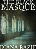 The Black Masque, Part 02: Matches ebook by Diana Razif