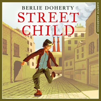 Street Child (Collins Modern Classics) audiobook by Berlie Doherty
