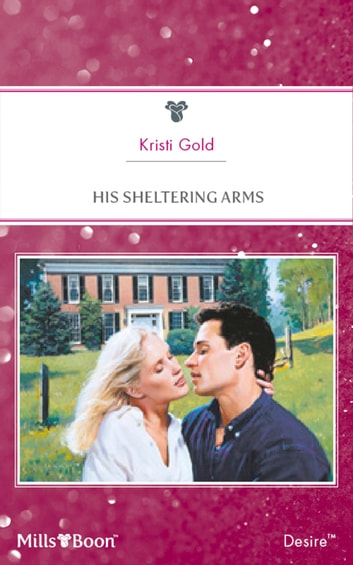 His Sheltering Arms ebook by Kristi Gold