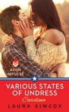 Various States of Undress: Carolina ebook by Laura Simcox