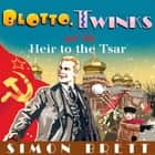 Blotto, Twinks and the Heir to the Tsar audiobook by Simon Brett