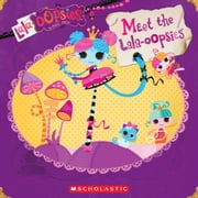 Lalaloopsy: Lala-oopsies: Meet the Lala-oopsies ebook by Lauren Cecil