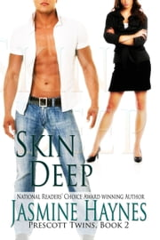 Skin Deep - Prescott Twins, Book 2 ebook by Jasmine Haynes,Jennifer Skully