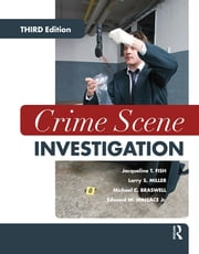 Crime Scene Investigation ebook by Jacqueline T. Fish,Larry S. Miller,Michael C. Braswell,Edward W. Wallace Jr.