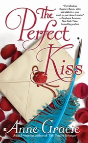 The Perfect Kiss ebook by Anne Gracie