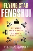 Flying Star Feng Shui ebook by Stephen Skinner