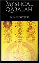 Mystical Qabalah ebook by Dion Fortune, simone vannini